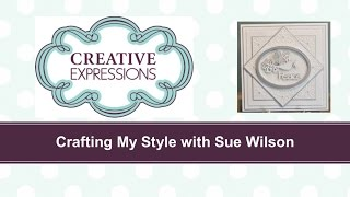 Crafting My Style With Sue Willson - Dove of Peace For Creative Expressions