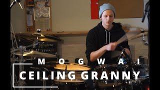 Mogwai - Ceiling Granny [Drum Cover]