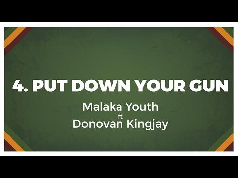 04 Malaka Youth - Put Down Your Gun
