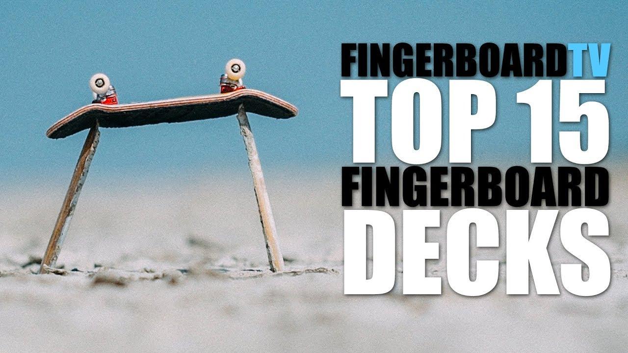 daa644c2c7a TOP 15 FINGERBOARD DECKS - fingerboardTV - YouTube