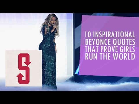 10 Inspirational Beyonce Quotes That Prove Girls Run The World