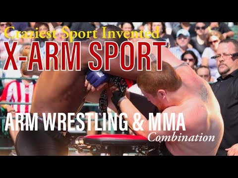 CRAZIEST SPORT EVER INVENTED | X-ARM SPORT | MMA & ARM WRESTLING COMBINATION | VIRAL EPIC FAIL SPORT