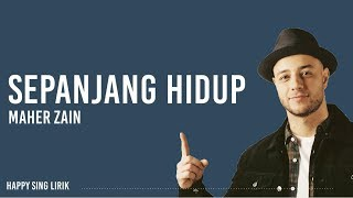 Download Maher Zain - Sepanjang Hidup (Lirik)