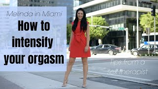 4 Tips on How to Intensify Your Orgasm
