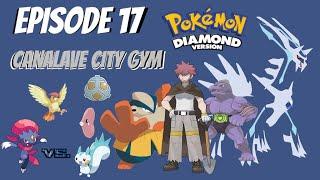 CANALAVE CITY GYM! Pokemon Diamond Randomizer Nuzlocke Ep 17