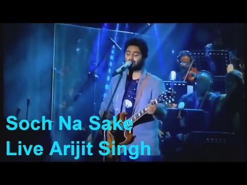 Soch Na Sake Arijit Singh | (Live Version) | Arijit...
