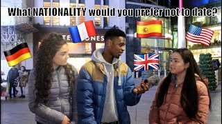 What NATIONALITY would you prefer NOT to date? pt 3