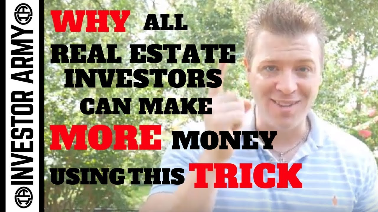 Why all real estate investors can make more money using this trick