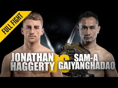 Jonathan Haggerty Vs. Sam-A Gaiyanghadao | ONE: Full Fight | Super Series Shocker | May 2019