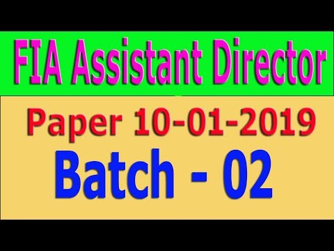 FIA Assistant Director paper 2019 Batch - 02 - YouTube