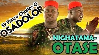 BENIN MUSIC: Prince Charles Osadolor - Nighatama-Otase [ Album]