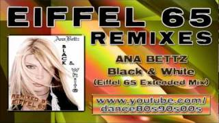 ANA BETTZ - Black & White (Eiffel 65 Extended Mix)