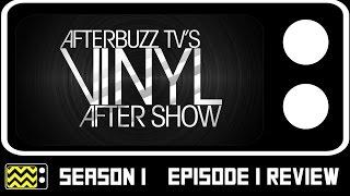 Vinyl Season 1 Episode 1 Review & AfterShow | AfterBuzz TV