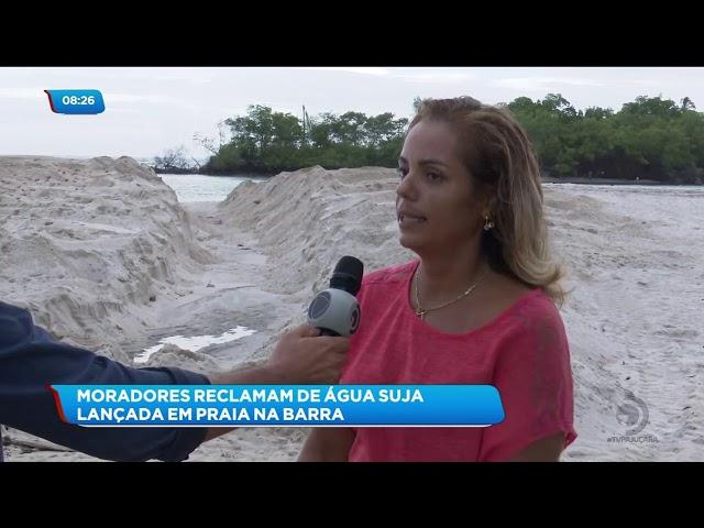 Moradores denunciam lançamento de água suja na praia da Barra Nova