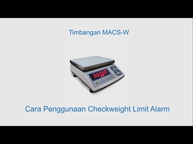 Cara Penggunaan Checkweigh Limit Alarm Pada Timbangan Quattro MACS-W