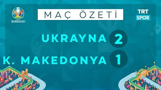 EURO 2020   Ukrayna - Kuzey Makedonya (Özet)   Nefes kesen mücadele