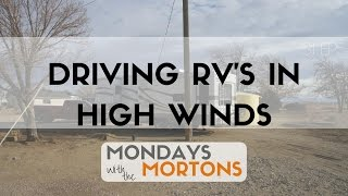 Driving an RV in High Winds | Mondays with the Mortons
