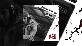ACE SAVAGE - DRINKIN BOUT YOU
