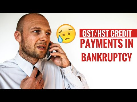 GST/HST CREDIT PAYMENTS IN BANKRUPTCY: DOES BANKRUPTCY HARM MY REFUND?
