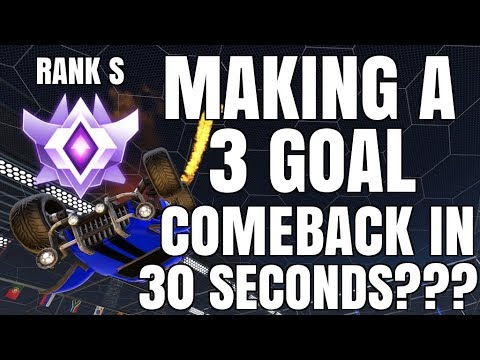 MAKING A 3 GOAL COMEBACK IN 30 SECONDS??? | RANK S (PRO 3V3)