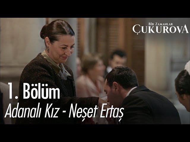 Adanalı Kız - Neşet Ertaş - Bir Zamanlar Çukurova 1. Bölüm