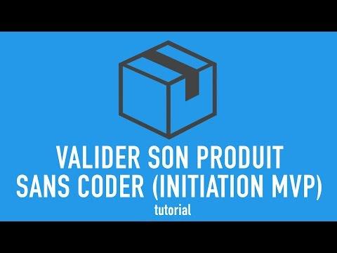 Valider son Produit sans coder (initiation MVP)
