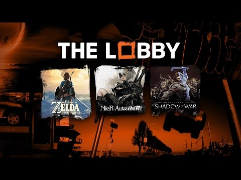 Zelda, Most Anticipated on Switch, Nier: Automata, Shadow of War Reveal - The Lobby [Full Episode]