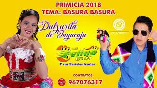 DULZURITA DE TAYACAJA Y EL FELINO ILUSION - BASURA BASURA PRIMICIA 2018