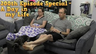 200th Episode Special - A Day in my Life