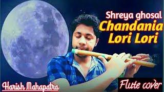 Chandania Lori Lori  Instrumental Flute cover  Shreya Ghosal  Akshay Kumar   Harish Mahapatra