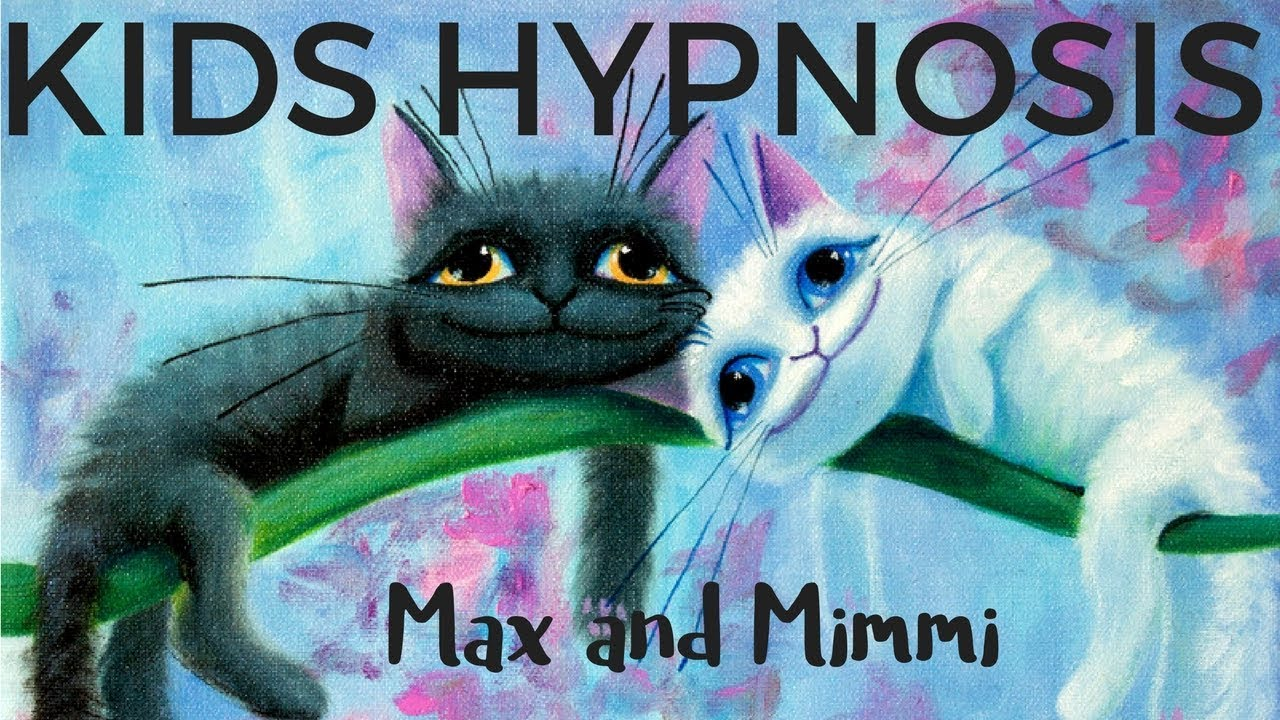 Kids Hypnosis -  Max and Mimmi The Pussy Cat (friendship and sleep))