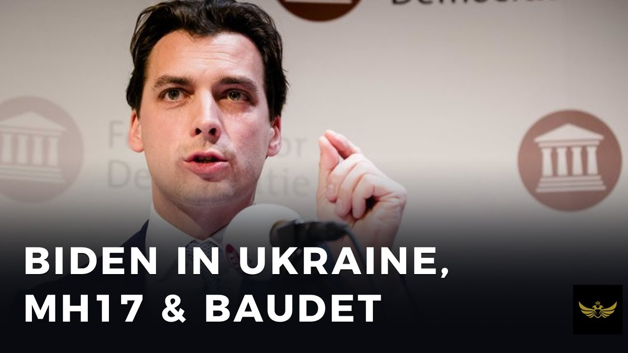 Biden in Ukraine, MH17, The Hague & Thierry Baudet (Before the video)