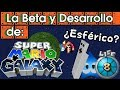 La Beta y Desarrollo de Super Mario Galaxy