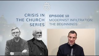 Crisis Series #10 with Fr. Franks: Modernist Infiltration - The Beginnings