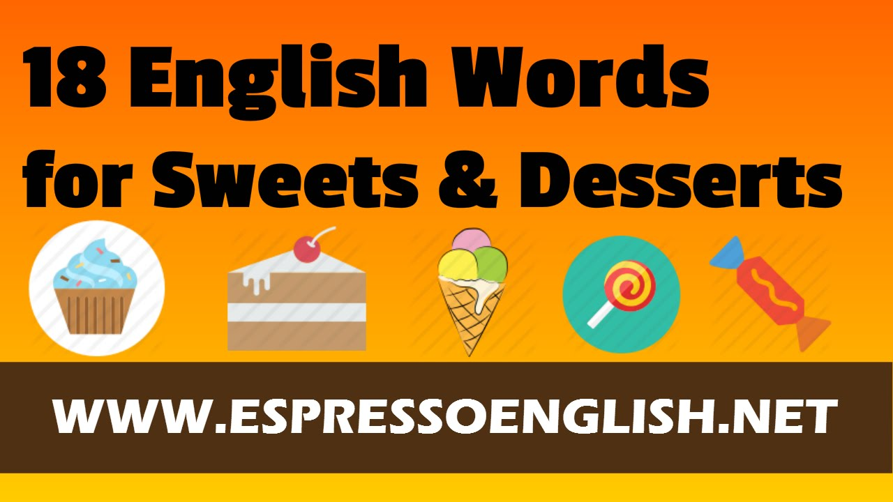 Learn English Vocabulary Words  Sweets & Desserts  Youtube