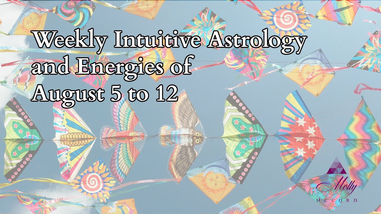 Weekly Intuitive Astrology of August 5 to 12 ~ Podcast
