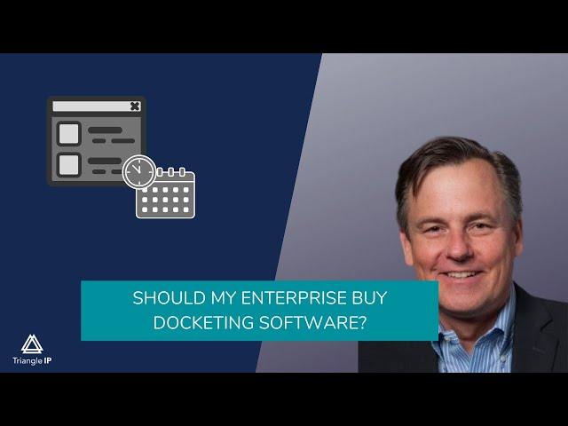 Should my enterprise buy docketing software?  | Is it an Overkill? | Triangle IP | Thomas Franklin