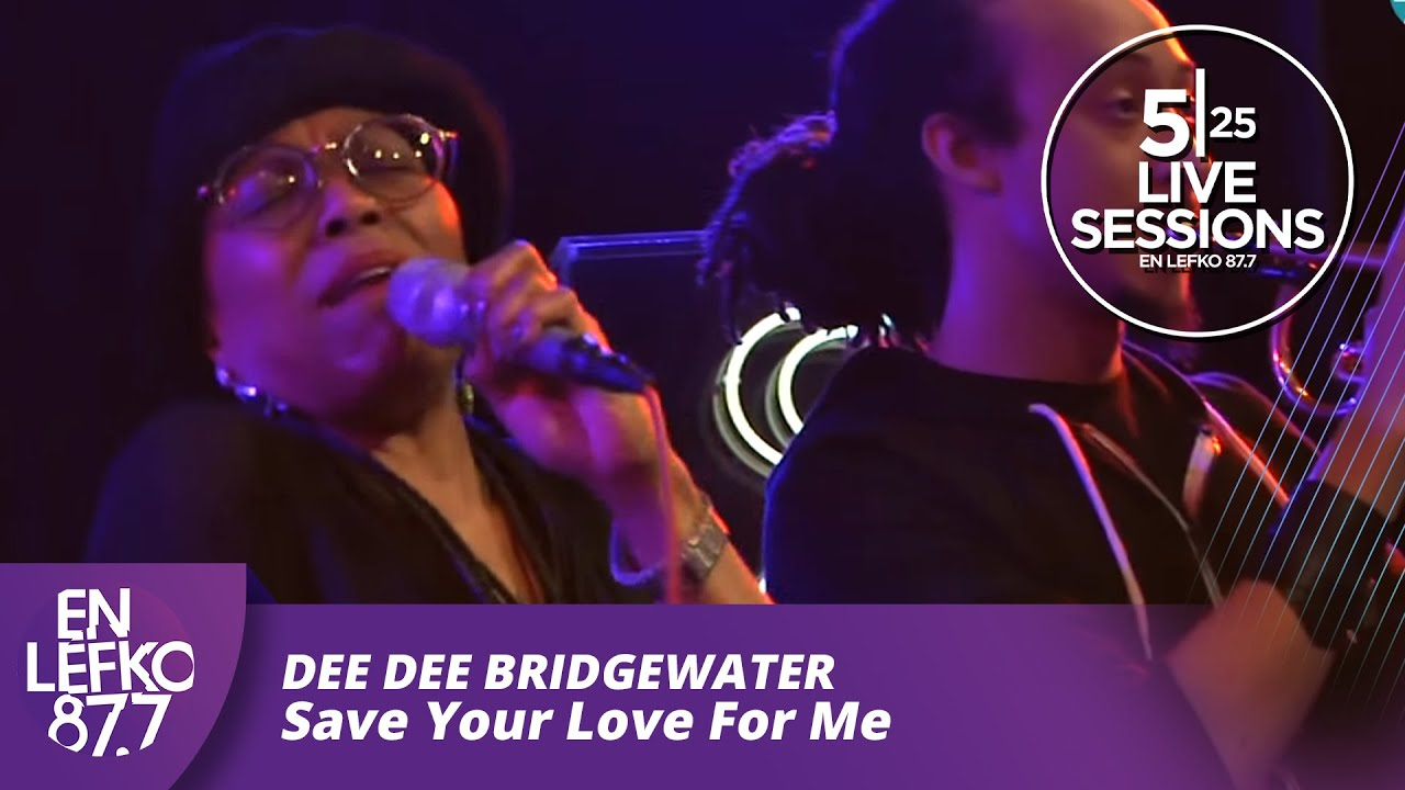 5|25 Live Sessions - Dee Dee Bridgewater - Save Your Love For Me