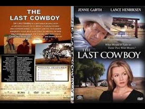 The Last Cowboy (2003) with Lance Henriksen, M.C. Gainey, Jennie Garth Movie