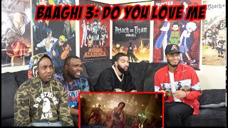 Baaghi 3: Do You Love Me | Disha Patani | Tiger S, Shraddha K Reaction