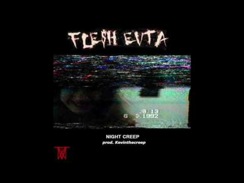 FLE$H EVTA - NIGHT CREEP (PROD. KEVINTHECREEP)