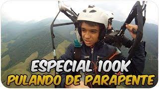 Pulando de Parapente - ESPECIAL 100K