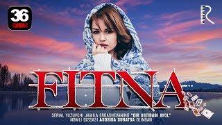Fitna (o'zbek serial) | Фитна (узбек сериал) 36-qism
