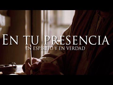 En tu presencia - En espíritu y en verdad [Letra][HD]