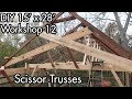Building a 15'x28' (5mx9m) Workshop 12: Making Scissor Truss, Done with Roof Construction