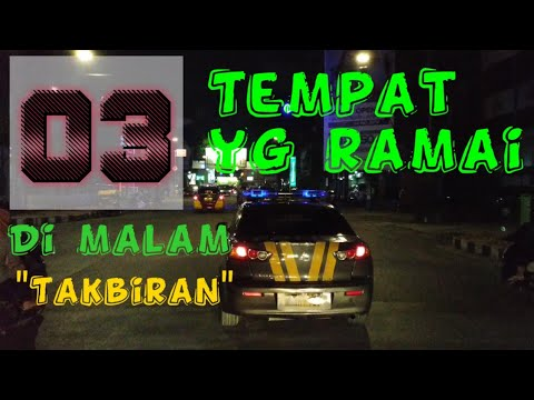 Malam Takbiran| 3 Tempat Teramai Di Bandar Lampung| Idul Fitri 1440H