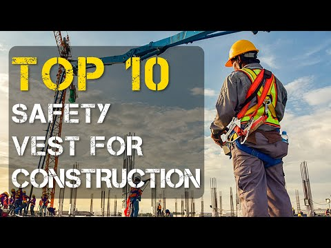 Top 10 Safety Vest For Construction For Men And Women