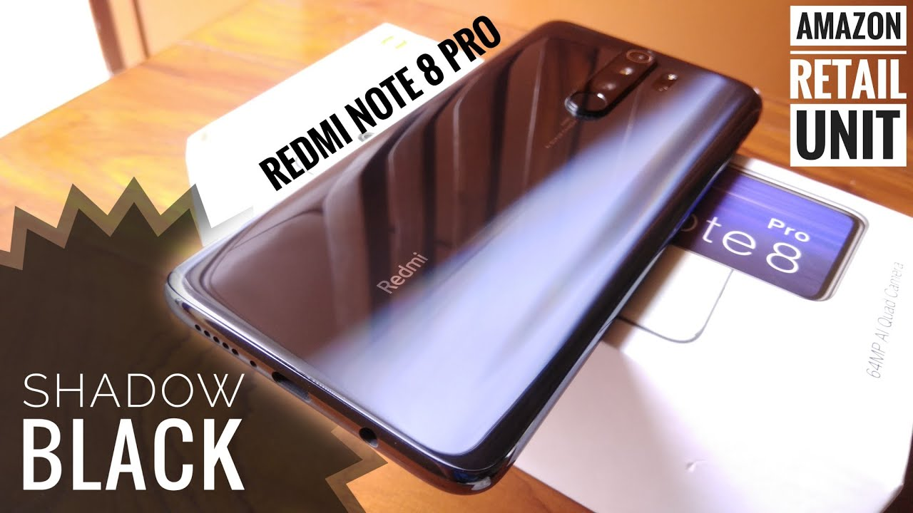 Redmi Note 8 Pro Shadow Black Color 6gb Ram 128gb Storage Retail Unit Unboxing Review Youtube