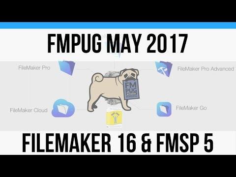 FMPug May 2017 - FileMaker 16 and FMSP 5
