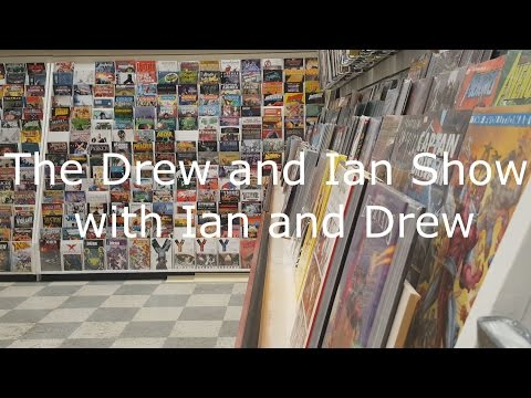 The Drew and Ian Show with Ian and Drew: Comic Books 2016
